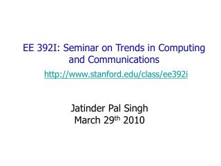 EE 392I: Seminar on Trends in Computing and Communications stanford/class/ee392i