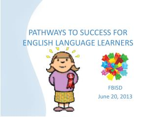 PATHWAYS TO SUCCESS FOR ENGLISH LANGUAGE LEARNERS
