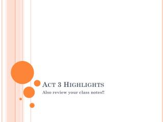 Act 3 Highlights