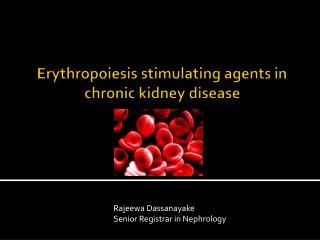 Erythropoiesis stimulating agents in chronic kidney disease