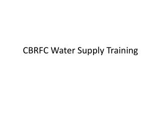 CBRFC Water Supply Training