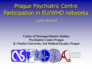 Prague Psychiatric Centre Participation in EU/WHO networks