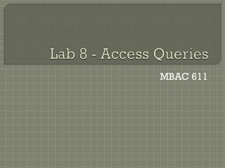 Lab 8 - Access Queries