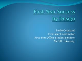 First-Year Success b y Design