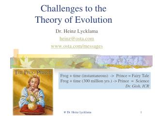 Challenges to the Theory of  Evolution