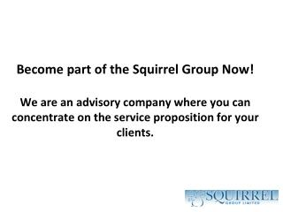 Squirrel Group Ltd:- The story so far