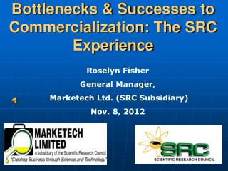 Bottlenecks & Successes to Commercialization: The SRC Experience