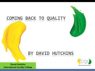Coming back to Quality         by David Hutchins