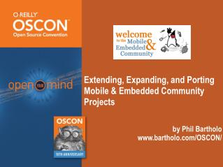 Extending, Expanding, and Porting  Mobile & Embedded Community Projects