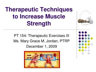 Therapeutic Techniques to Increase Muscle Strength