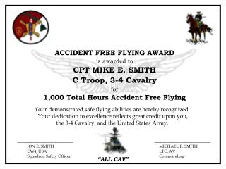ACCIDENT FREE FLYING AWARD is awarded to CPT MIKE E. SMITH C Troop, 3-4 Cavalry for