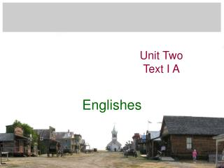 Unit Two Text I A