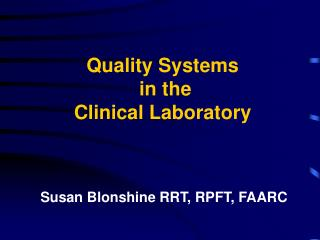 Quality Systems  in the Clinical Laboratory