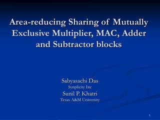 Area-reducing Sharing of Mutually Exclusive Multiplier, MAC, Adder and Subtractor blocks