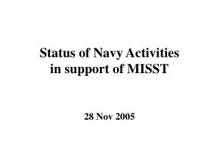 Status of Navy Activities in support of MISST
