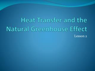 Heat Transfer and the Natural Greenhouse Effect