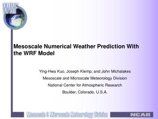 Mesoscale Numerical Weather Prediction With the WRF Model