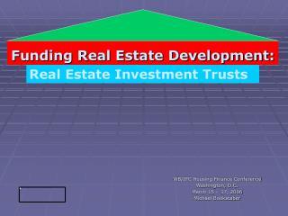 Funding Real Estate Development: