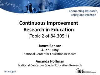 Continuous Improvement  Research in Education  (Topic 2 of 84.305H)