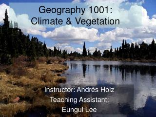 Geography 1001: Climate & Vegetation