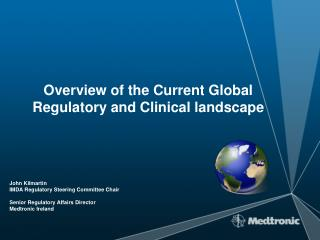 Overview  of  the  Current  Global Regulatory and Clinical landscape