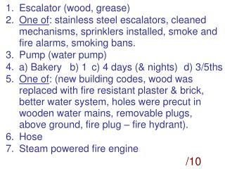 Escalator (wood, grease)