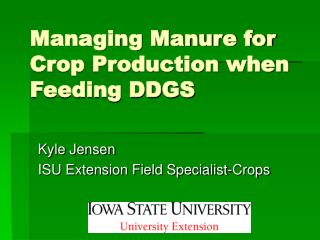 Managing Manure for Crop Production when Feeding DDGS