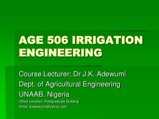 AGE 506 IRRIGATION ENGINEERING