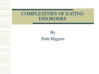 COMPLEXITIES OF EATING DISORDERS