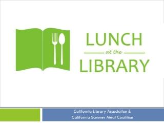 California Library Association & California Summer Meal Coalition