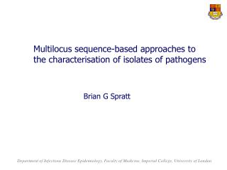 Multilocus sequence-based approaches to the characterisation of isolates of pathogens