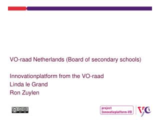 VO-raad Netherlands (Board of  secondary  schools) Innovationplatform from the VO-raad