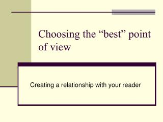 """Choosing the """"best"""" point of view"""