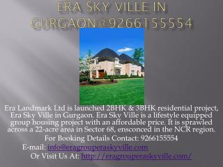 Era Sky Ville in Gurgaon@9266155554