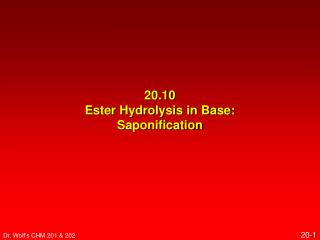 20.10 Ester Hydrolysis in Base: Saponification