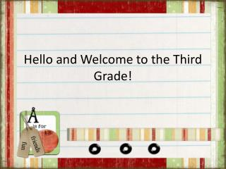 Hello and Welcome to the Third  G rade!