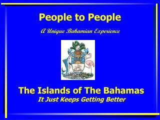 The Islands of The Bahamas It Just Keeps Getting Better