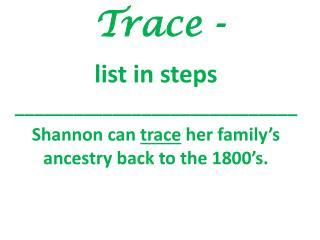 Trace -