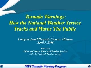 Tornado Warnings:  How the National Weather Service Tracks and Warns The Public