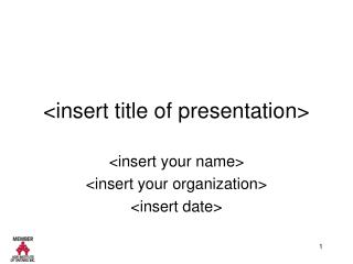 <insert title of presentation>