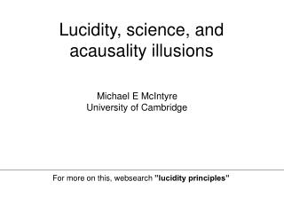 Lucidity, science, and acausality illusions