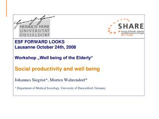 ESF FORWARD LOOKS Lausanne October 24th, 2008  Workshop  Well being of the Elderly   Social productivity and well being
