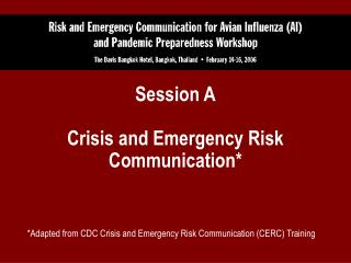Session A Crisis and Emergency Risk Communication*