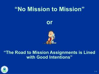 """No Mission to Mission"" or"