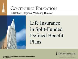 Life Insurance  in Split-Funded Defined Benefit Plans