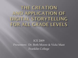 The Creation  and Application of Digital Storytelling  for All Grade Levels