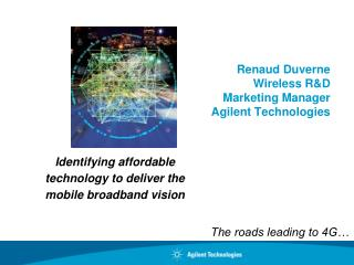 Renaud Duverne Wireless R&D  Marketing Manager Agilent Technologies