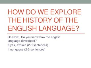 How do WE Explore the history of the  english  language?