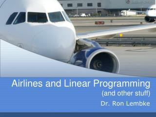 Airlines and Linear Programming (and other stuff)