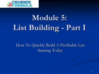 Module 5: List Building - Part I